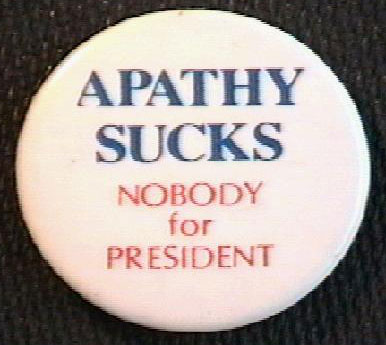 Apathy Sucks, Nobody for President