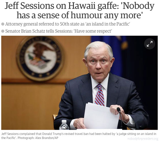 Nobody has a sense of humor any more ~ Attorney General Sessions